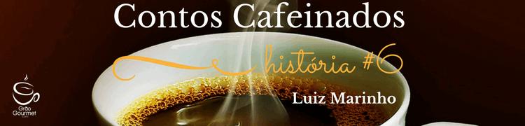 contos-cafeinados-6-luiz-marinho