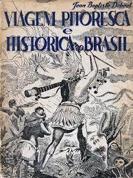 Viagem Pitoresca e Histórica ao Brasil ou Estadia dum Artista Francês no Brasil